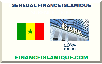 SÉNÉGAL FINANCE ISLAMIQUE